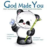 Children's Catholic Book for Boys: God Made You: Watercolor Illustrated Bible Verses Catholic Books for Kids in All Departments Catholic Books in ... Volume 1 (Catholic Gifts in All Departments)