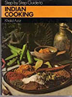 Step by Step Guide to Indian Cooking Front Cover