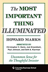 The Most Important Thing Illuminated: Uncommon Sense for the Thoughtful Investor (Columbia Business School Publishing) Hardcover