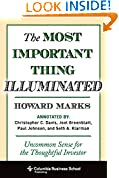 #10: The Most Important Thing Illuminated: Uncommon Sense for the Thoughtful Investor (Columbia Business School Publishing)