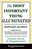 The Most Important Thing Illuminated: Uncommon Sense for the Thoughtful Investor