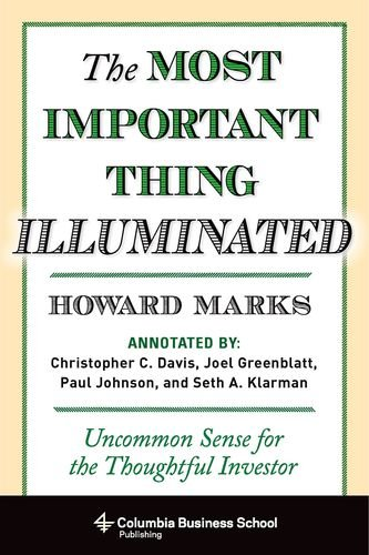 The Most Important Thing Illuminated: Uncommon Sense for the Thoughtful Investor (Columbia Business School Publishing) by Columbia University Press