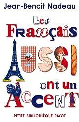 Les Français aussi ont un accent : Mésaventures anthropologiques d'un Québécois en Vieille-France