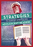 img - for Strategies to Support Struggling Adolescent Readers, Grades 6-12 book / textbook / text book