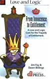 img - for From Innocence to Entitlement: A Love and Logic Cure for the Tragedy of Entitlement by Jim Fay (2010-01-01) book / textbook / text book