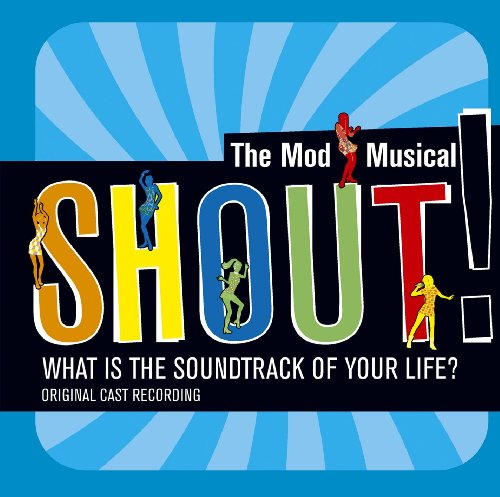 Shout!: The Mod Musical Soundtrack ()