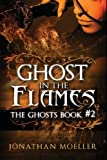 Ghost in the Flames, Jonathan Moeller, 1489545344