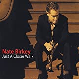Just a Closer Walk by Nate Birkey (2014-05-04)