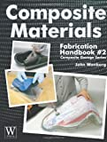 img - for Composite Materials: Fabrication Handbook #2 (Composite Garage Series) by Wanberg, John (11/15/2010) book / textbook / text book