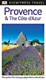 DK Eyewitness Travel Guide Provence & The Cote d Azur
