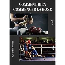 Comment bien commencer la boxe (Une vie saine t. 1) (French Edition)