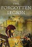 The Forgotten Legion, Ben Kane, 0312536712
