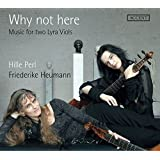 Why not here - Englische Gambenmusik des 17. Jahrhunderts / Music for two Lyra Viols