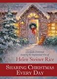 img - for Sharing Christmas Every Day: A Keepsake Devotional Featuring the Inspirational Verse of Helen Steiner Rice (Helen Steiner Rice Collection) book / textbook / text book