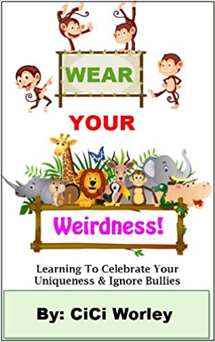Wear Your Weirdness: Learning To Celebrate Your Uniqueness &
