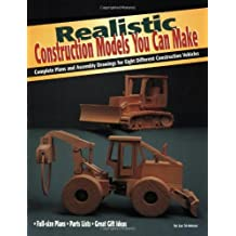 Realistic Construction Models You Can Make: Complete Plans and Assembly Drawings for Eight Different Construction Vehicles (Vehicles you can make series) by Luc St Amour (2001-10-01)