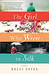 "A USA  Today Bestseller!              ""The Girl Who Wrote in Silk is a beautiful story  that brought me to tears more than once, and was a testament to the endurance  of the human spirit and the human heart. A powerful debut t..."