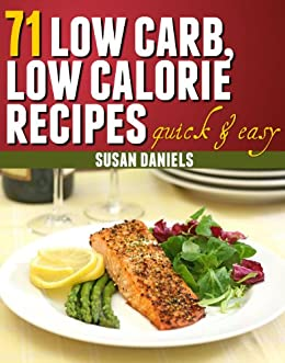71 low carb low calorie recipes healthy eats kindle edition by 71 low carb low calorie recipes healthy eats by daniels susan fandeluxe