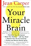 Your Miracle Brain, Jean Carper, 0060984406