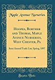 Amazon / Forgotten Books: Hoopes, Borther and Thomas, Maple Avenue Nurseries, West Chester, Pa Semi Annual Trade List, Spring, 1897 Classic Reprint (Maple Avenue Nurseries)
