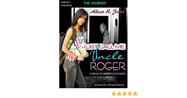 Just Call me Uncle Roger, A wolf in sheeps clothing (The Journey, Womens Edition Book 1)