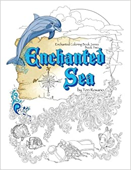 Amazon 2 Enchanted Sea Coloring Book Books Volume 9781539085324 Teri Rosario