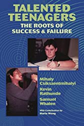 Talented Teenagers: The Roots of Success and Failure (Cambridge Studies in Social & Emotional Development)