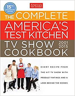 The Complete America S Test Kitchen Tv Show Cookbook 2001