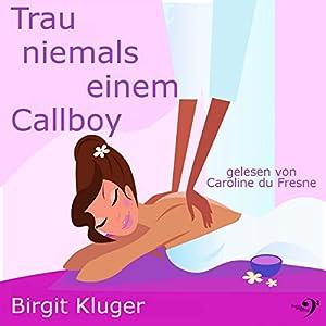 Trau niemals einem Callboy Hörbuch