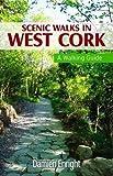 Scenic Walks in West Cork: A Walking Guide (Walking Guides)