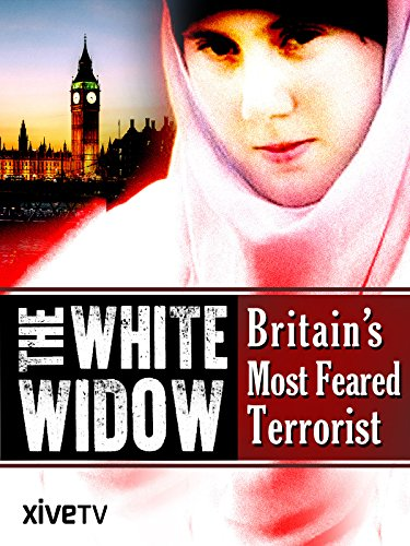 The White Widow: Britain's Most Feared Terrorist