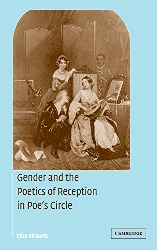 Gender and the Poetics of Reception in Poe's Circle (Cambridge Studies in American Literature and Culture)