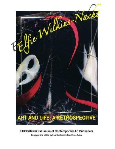 "Elfie Wilkins'Nacht "" Art and Life"" a Restrospective pdf epub"