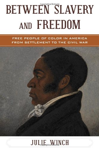 Search : Between Slavery and Freedom: Free People of Color in America From Settlement to the Civil War (The African American History Series)