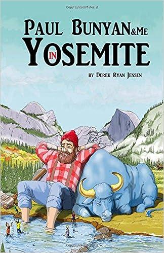Paul Bunyan and Me in Yosemite: The Jr Ranger Adventures ...