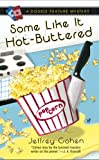 Some Like It Hot-Buttered, Jeffrey Cohen, 042521799X