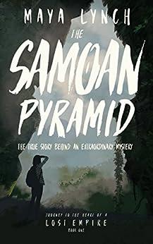 The Samoan Pyramid: The true story behind an extraordinary mystery by [Lynch, Maya]