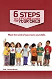 6 Steps to a 6 Figure Career for Your Child, Geneva Brown, 1491019107