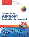 Sams Teach Yourself Android Application Development in 24 Hours (2nd Edition) (Sams Teach Yourself in 24 Hours)