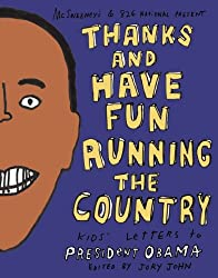 Thanks and Have Fun Running the Country: Kids' Letters to President Obama