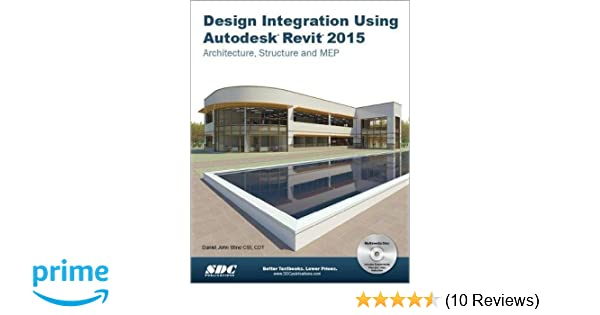 Design Integration Using Autodesk Revit 2015: Architecture