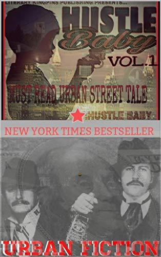 Hustle Baby: Must Read Urban Street Tale (Urban Fiction Book 1)