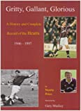 Gritty, Gallant, Glorious: History and Complete Record of the Hearts 1946-1997: Written by Norrie Price, 1998 Edition, Publisher: Price [Hardcover]