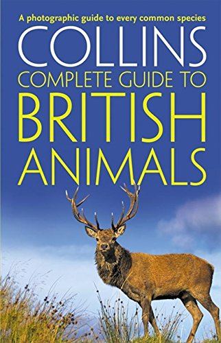 Read Online Collins Complete British Animals: A Photographic Guide to Every Common Species (Collins Complete Guide) pdf epub