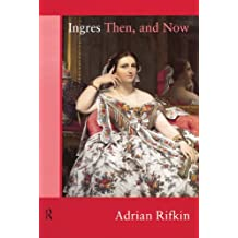 Ingres Then, and Now (Re Visions)