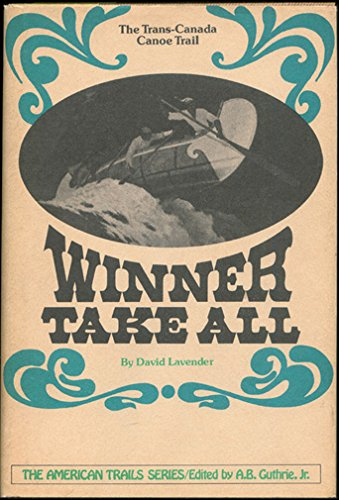 winner-take-all-the-trans-canada-canoe-trail-the-american-trails-series