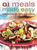 GI Meals Made Easy, Barbara Wilson, 1845374894