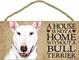 (SJT63919) A house is not a home without a Bull Terrier (White color) wood sign plaque 5