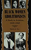 Black Women Abolitionists : A Study in Activism, 1828-1860, Yee, Shirley J., 0870497367