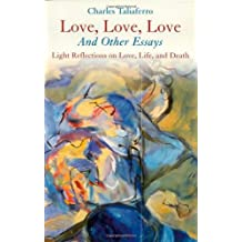 Love, Love, Love: And Other Essays